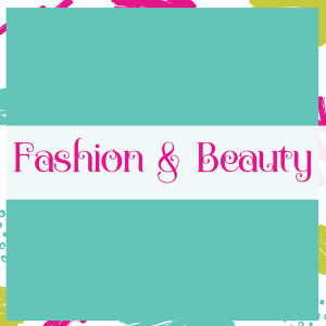 Fashion & Beauty