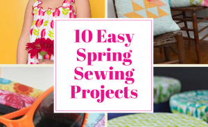 10 easy spring sewing projects by sue overy designs